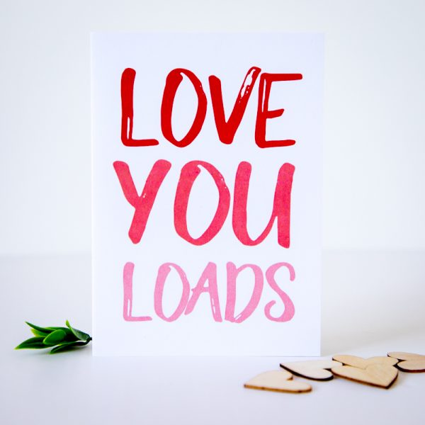love you loads valentines day card